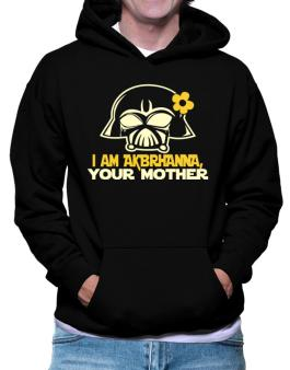 I Am Aubrianna, Your Mother Hoodie