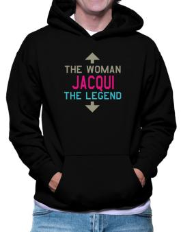 Jacqui - The Woman, The Legend Hoodie