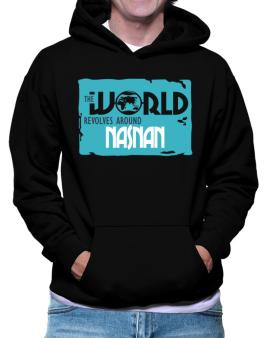 The World Revolves Around Nasnan Hoodie