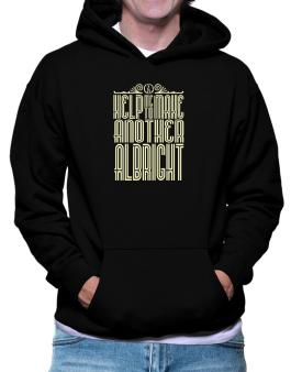 Help Me To Make Another Albright Hoodie