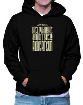 Help Me To Make Another Robertson Hoodie