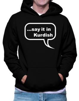 Say It In Kurdish Hoodie