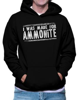 I Was Made For Ammonite Hoodie