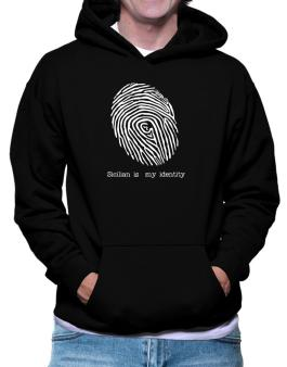 Sicilian Is My Identity Hoodie
