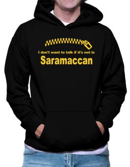 I Dont Want To Talk If It Is Not In Saramaccan Hoodie