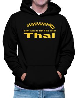 I Dont Want To Talk If It Is Not In Thai Hoodie