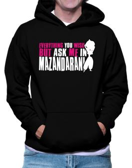Anything You Want, But Ask Me In Mazandarani Hoodie