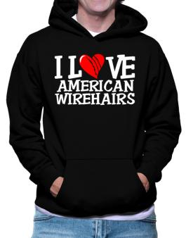 I Love American Wirehairs - Scratched Heart Hoodie