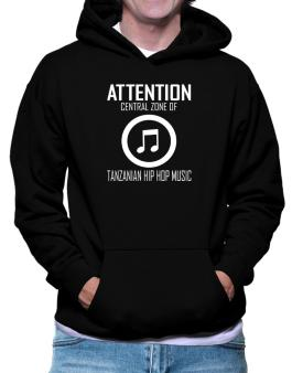 Attention: Central Zone Of Tanzanian Hip Hop Music Hoodie