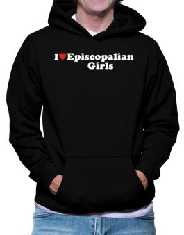 I Love Episcopalian Girls Hoodie