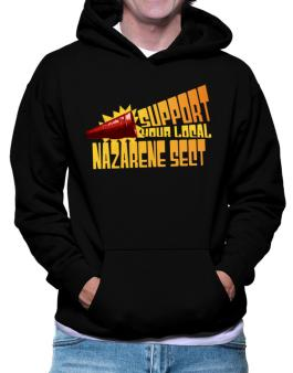 Support Your Local Nazarene Sect Hoodie