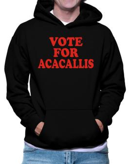 Vote For Acacallis Hoodie