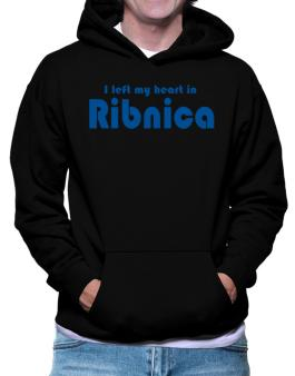 I Left My Heart In Ribnica Hoodie