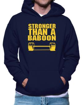 Stronger Than A Baboon Hoodie