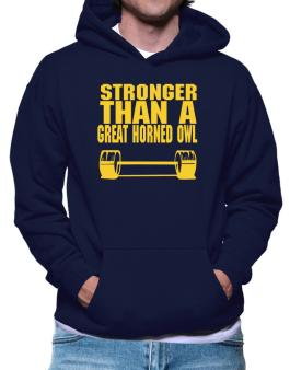 Stronger Than A Great Horned Owl Hoodie