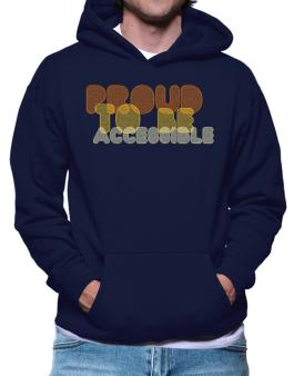 Proud To Be Accessible Hoodie