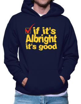 If Its Albright Its Good Hoodie