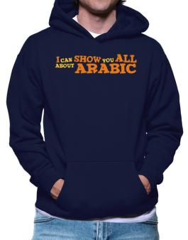 I Can Show You All About Arabic Hoodie