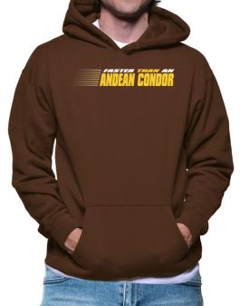 Faster Than An Andean Condor Hoodie