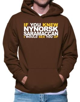 If You Knew Saramaccan I Would Sex You Up Hoodie
