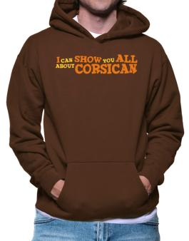 I Can Show You All About Corsican Hoodie