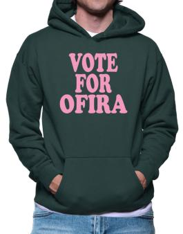 Vote For Ofira Hoodie