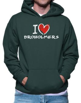 I love Broholmers chalk style Hoodie