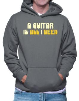 A Guitar Is All I Need Hoodie