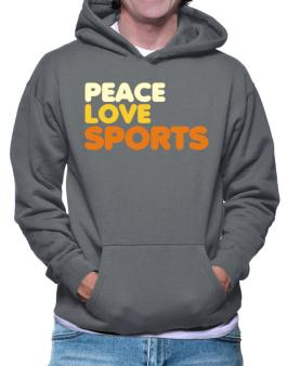 Peace Love Sports Hoodie