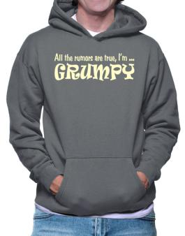All The Rumors Are True, Im ... Grumpy Hoodie
