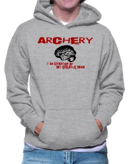 Archery Is An Extension Of My Creative Mind Hoodie