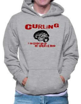 Curling Is An Extension Of My Creative Mind Hoodie