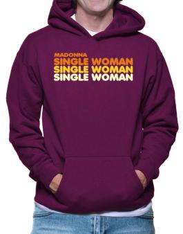 Madonna Single Woman Hoodie