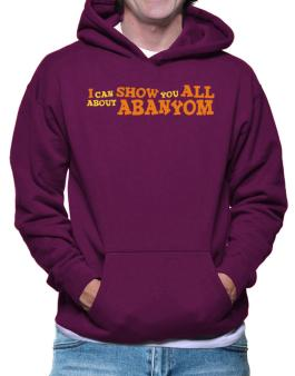 I Can Show You All About Abanyom Hoodie