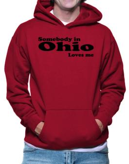 somebody In Ohio Loves Me Hoodie
