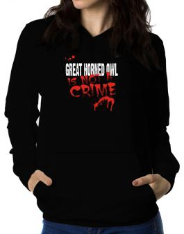 Being A ... Great Horned Owl Is Not A Crime Women Hoodie