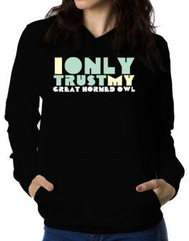 I Only Trust My Great Horned Owl Women Hoodie