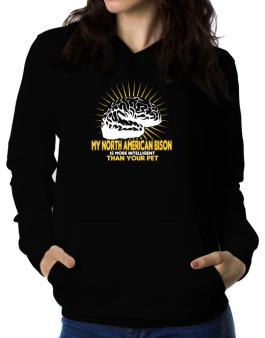 My North American Bison Is More Intelligent Than Your Pet Women Hoodie