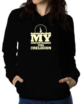 My Subcontrabass Tuba Is My Religion Women Hoodie