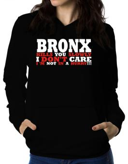 Bronx Kills You Slowly - I Dont Care, Im Not In A Hurry! Women Hoodie
