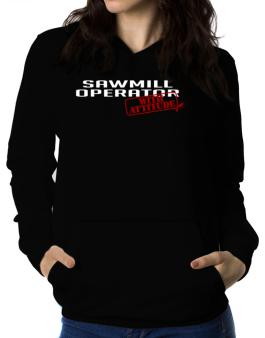 Sawmill Operator With Attitude Women Hoodie