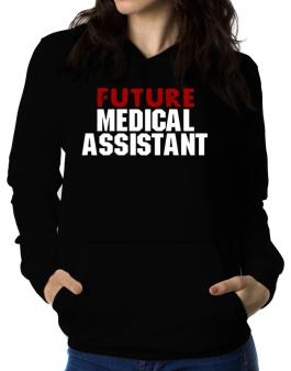Future Medical Assistant Women Hoodie