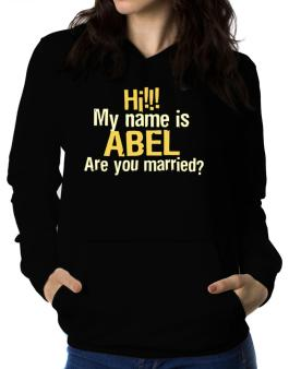 Hi My Name Is Abel Are You Married? Women Hoodie