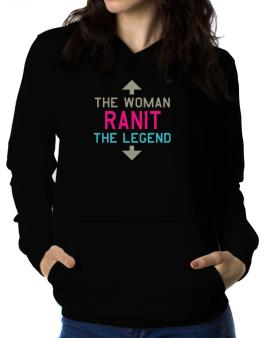 Ranit - The Woman, The Legend Women Hoodie