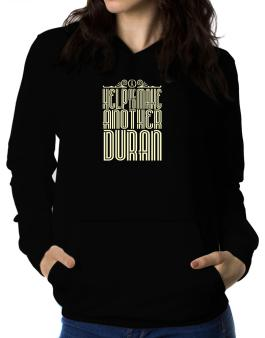 Help Me To Make Another Duran Women Hoodie