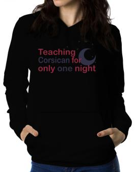 Teaching Corsican For Only One Night Women Hoodie