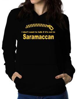 I Dont Want To Talk If It Is Not In Saramaccan Women Hoodie