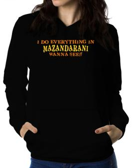 I Do Everything In Mazandarani. Wanna See? Women Hoodie