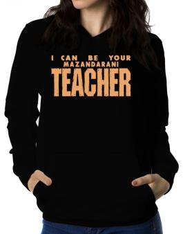 I Can Be You Mazandarani Teacher Women Hoodie