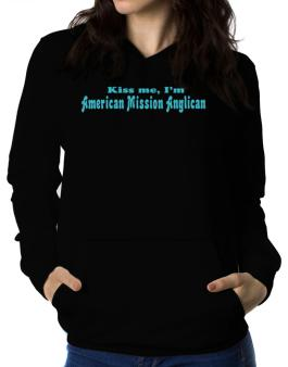 Kiss Me, Im American Mission Anglican Women Hoodie